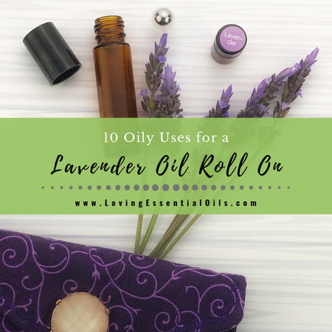 How to Use a Lavender Roll On with DIY Essential Oil Recipe