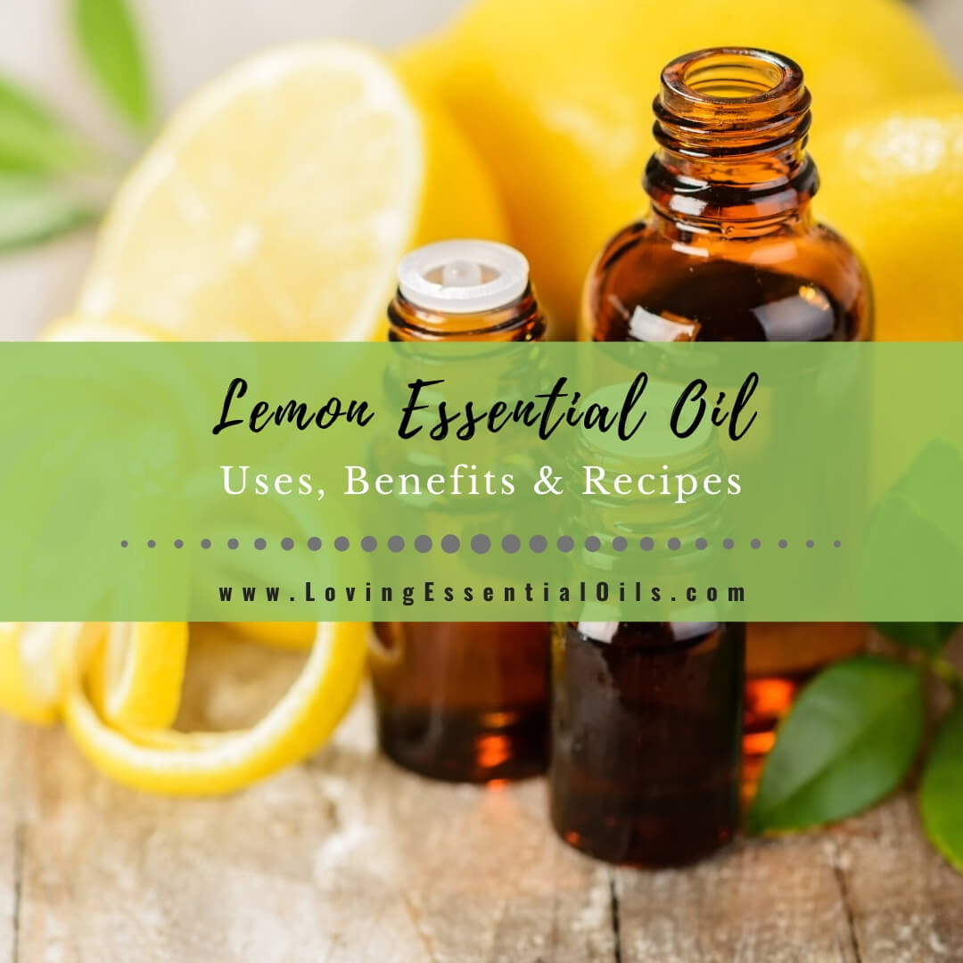 Lemon Essential Oil Recipes, Uses and Benefits - EO Spotlight