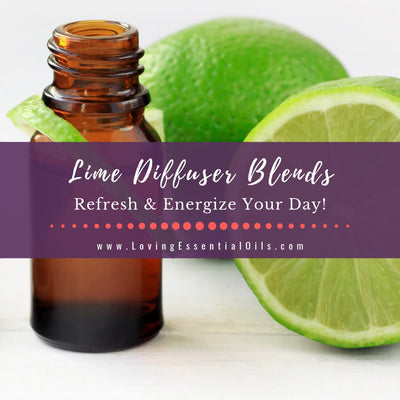 Lime Diffuser Blends - 10 Energizing Essential Oil Recipes