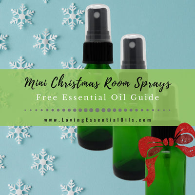 10 Mini Christmas Room Sprays - Free Essential Oil Recipe Guide