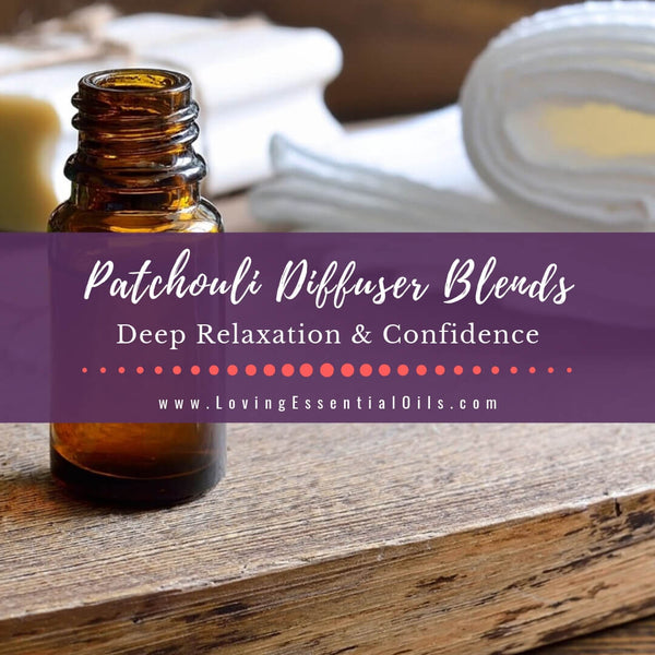 Patchouli Diffuser Blends - Deep Relaxation & Confidence