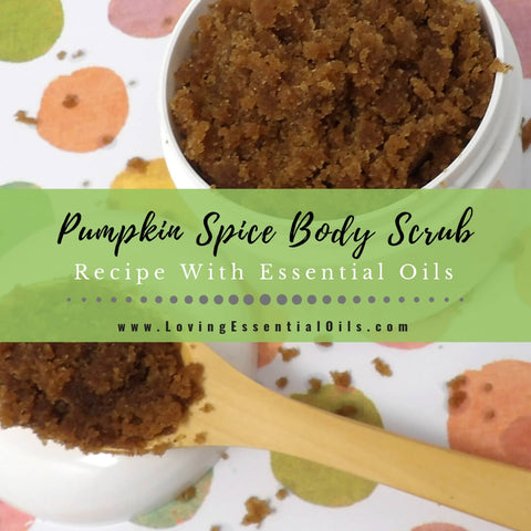 Pumpkin Spice Body Scrub Recipe With Essential Oils