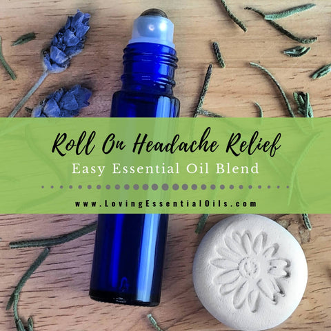 DIY Roll On Headache Relief - Essential Oil Blend Recipe