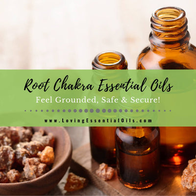 Root Chakra Essential Oils - Feel Grounded, Safe & Secure!