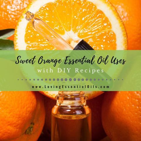 Sweet Orange Essential Oil Recipes, Uses and Benefits - EO Spotlight