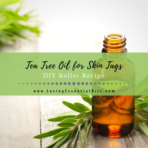 Tea Tree Oil for Skin Tags with DIY Roller Blend Recipe