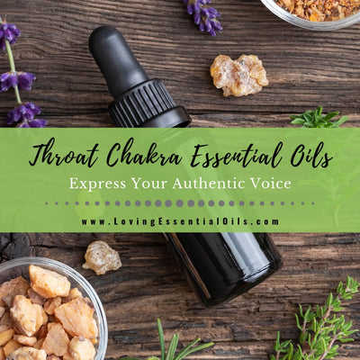 Throat Chakra Essential Oils - Express Your Authentic Voice
