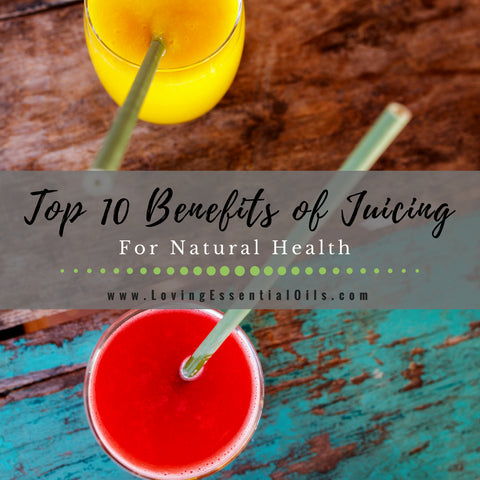 Top 10 Benefits of Juicing for Natural Health