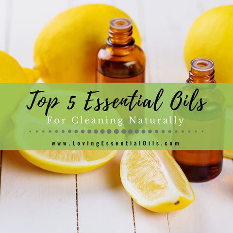 Top 5 Essential Oils for Cleaning Naturally - DIY Recipe