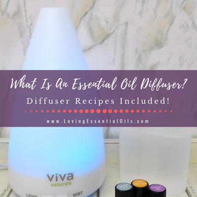What Is An Essential Oil Diffuser? PLUS 6 Ultrasonic Diffuser Blends