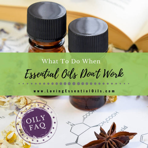 What To Do When Essential Oils Don't Work