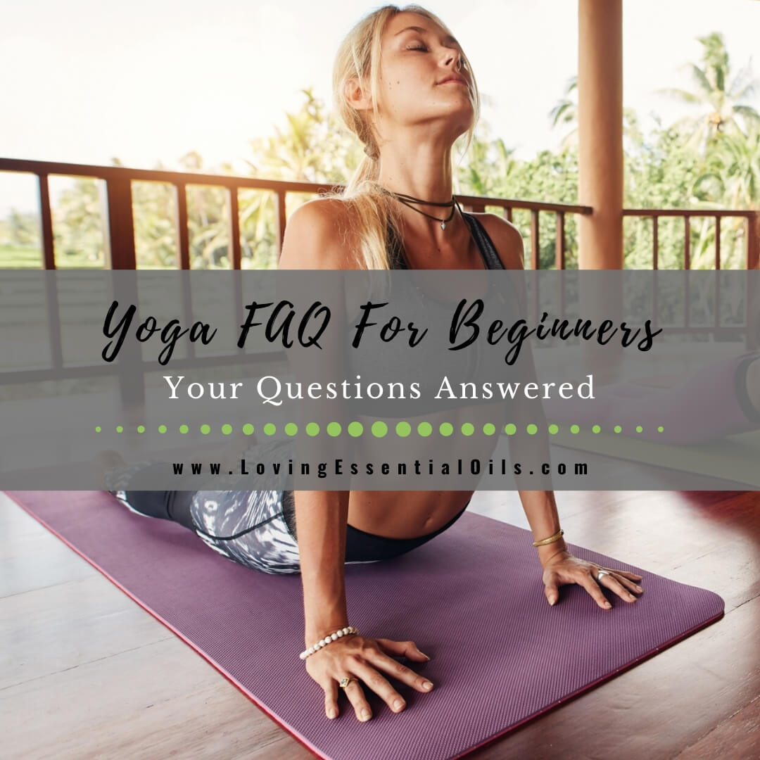 10 Yoga FAQ For Beginners - Your Questions Answered