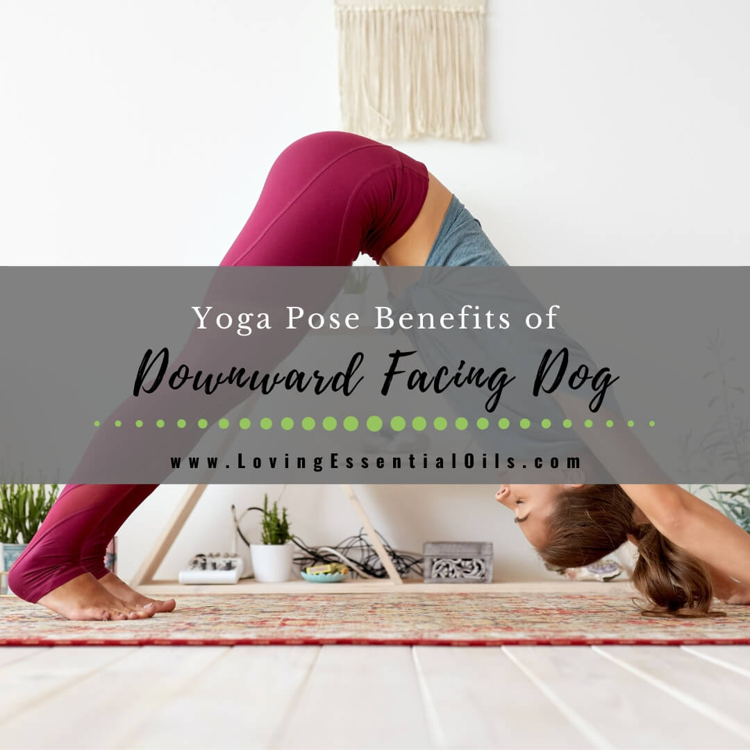 5 Benefits of Downward Facing Dog Pose in Yoga