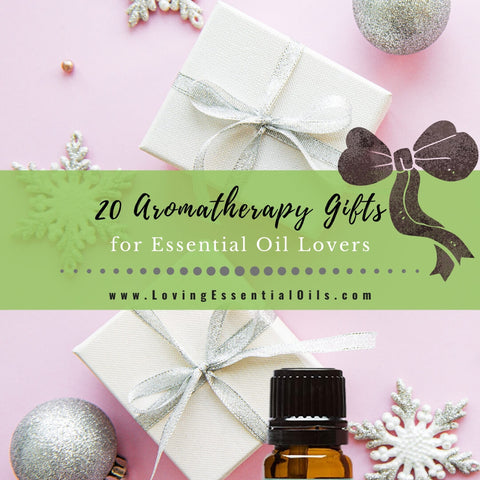 20 Best Aromatherapy Gifts for Essential Oil Lovers