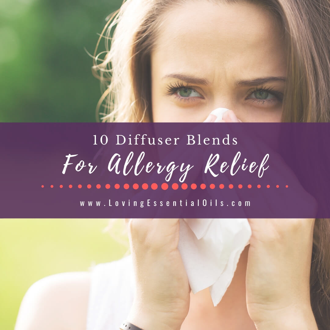 10 Diffuser Blends for Allergies - Allergy Relief Essential Oils