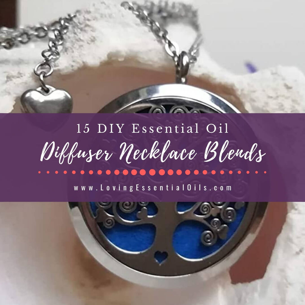 15 Essential Oil Diffuser Necklace Blends For Anxiety And Focus