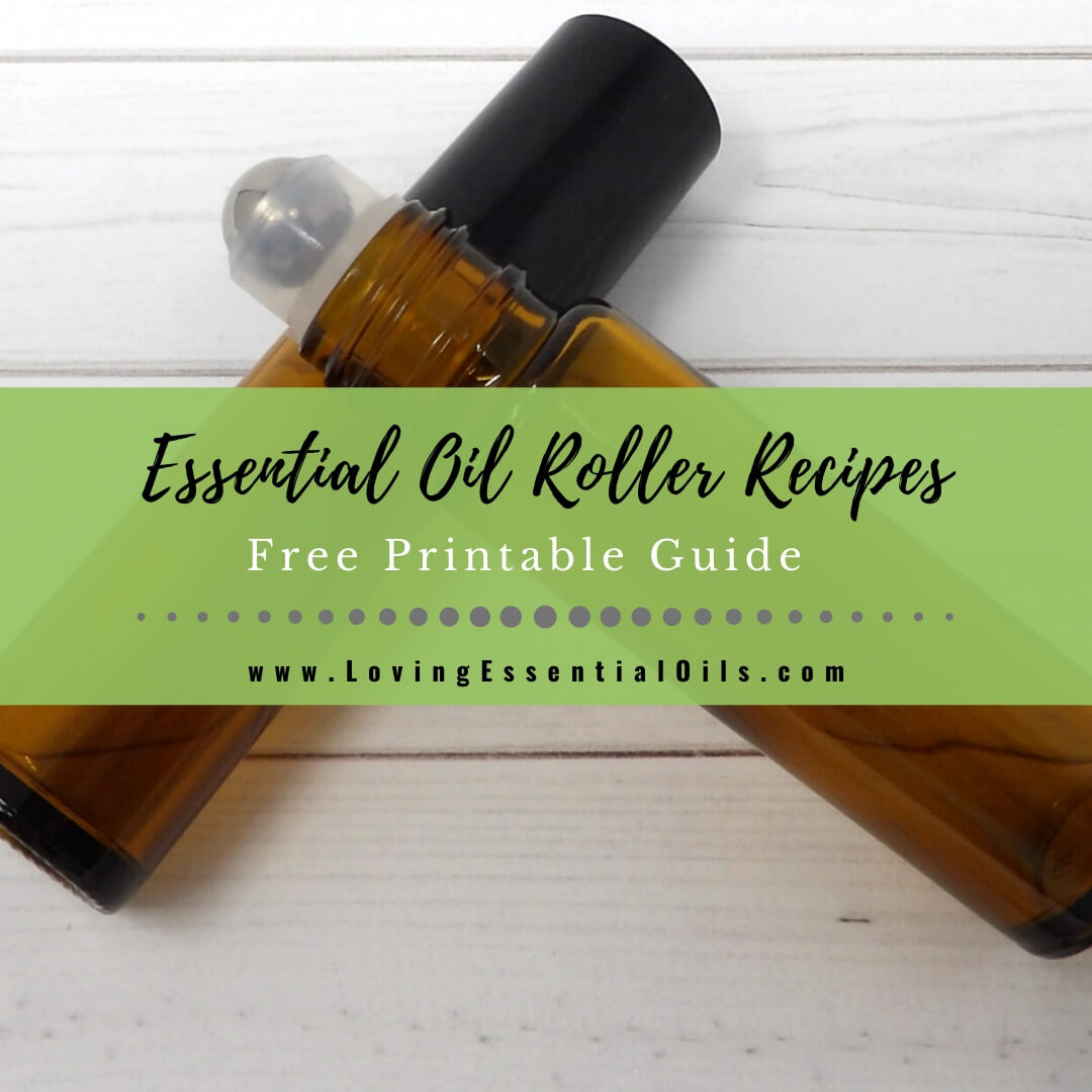 Recipes For Essential Oil Roller Bottles Free Printable Guide