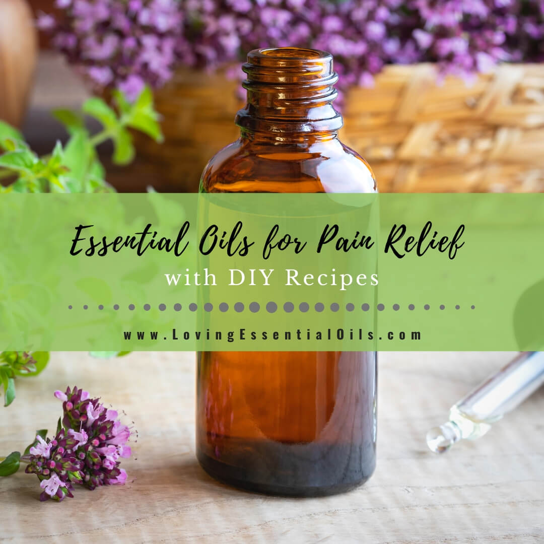 10 Essential Oils for Pain Relief with DIY Recipes and Blends