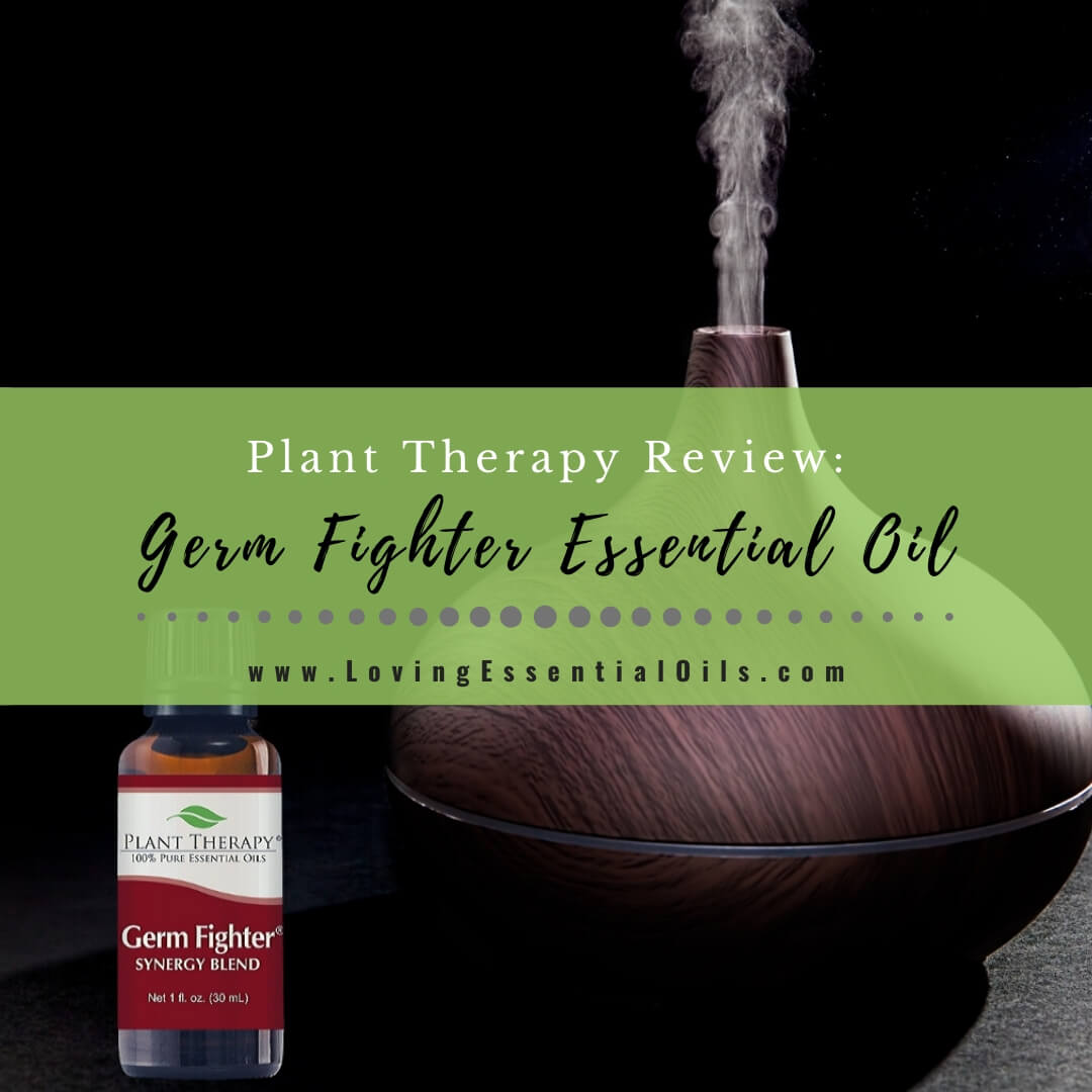 Germ Fighter Essential Oil - Plant Therapy Review & Blend Uses