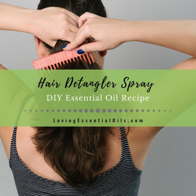 Homemade Hair Detangler With Essential Oils - DIY Spray Recipe