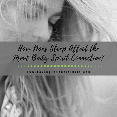 How Does Sleep Affect the Mind Body Spirit Connection?