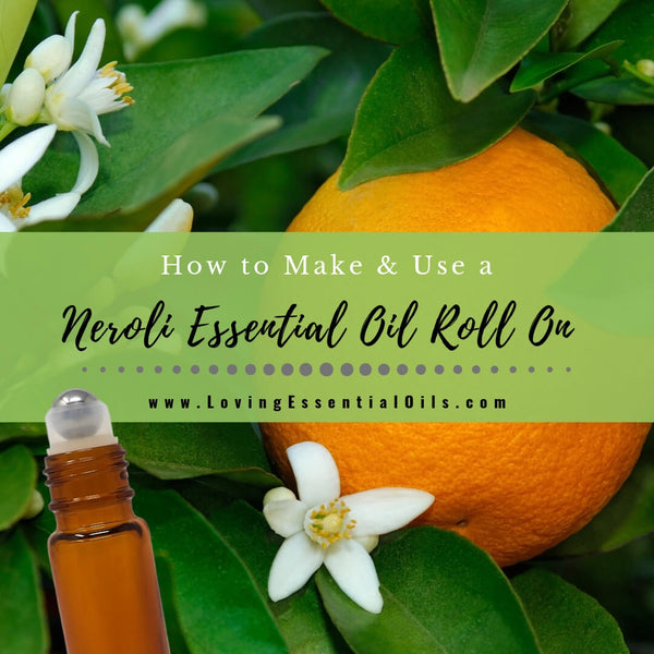 5 Ways to Use a Neroli Roll On {Plus How to Make!}