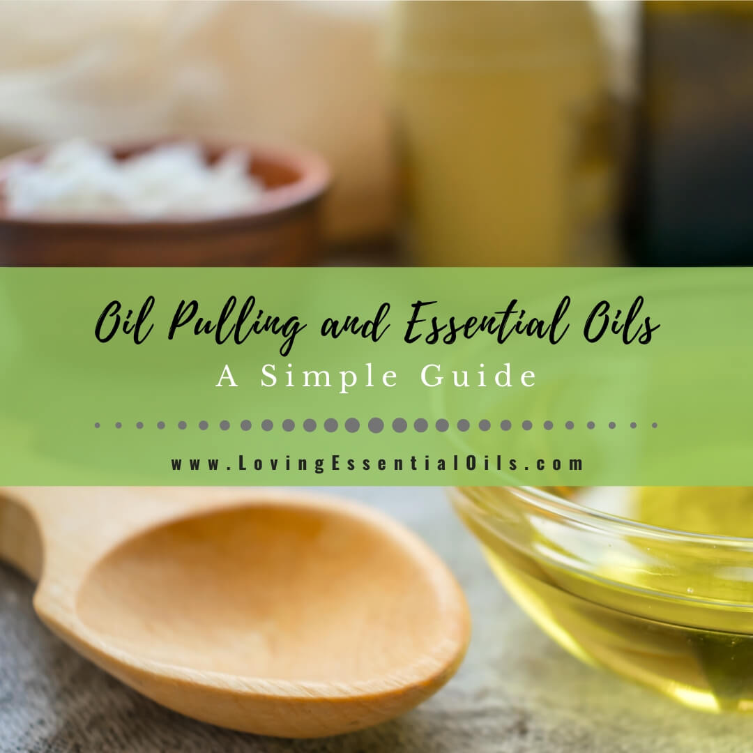 Oil Pulling with Essential Oils: A Simple Guide
