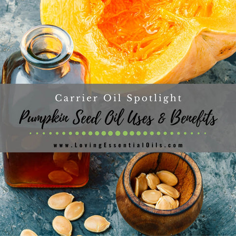 Pumpkin Seed Oil Uses, Benefits and Recipes for Skin - Carrier Oil
