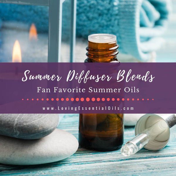 Summer Diffuser Blends with Fan Favorite Summer Oils