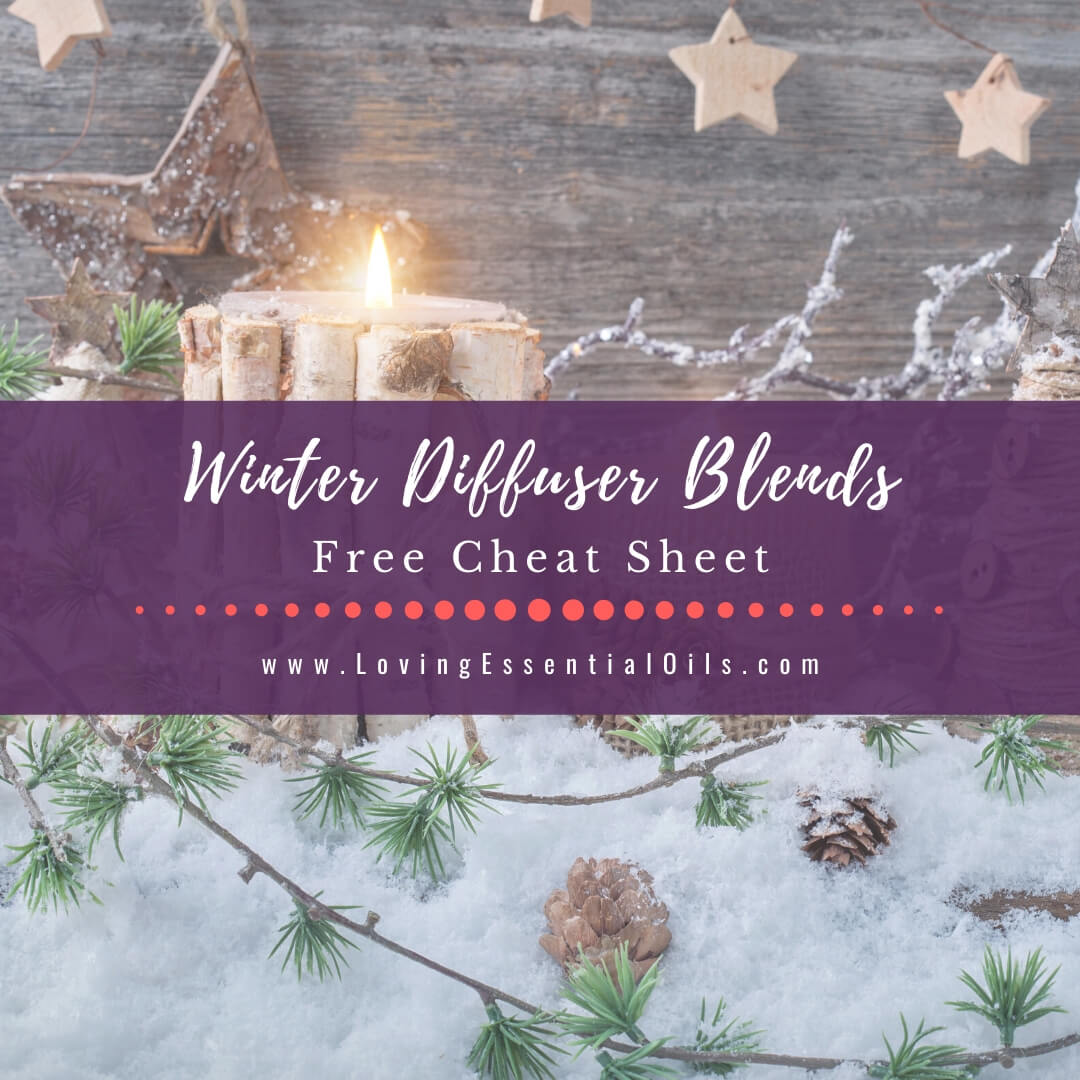Winter Essential Oil Diffuser Blends Free Recipe Cheat Sheet