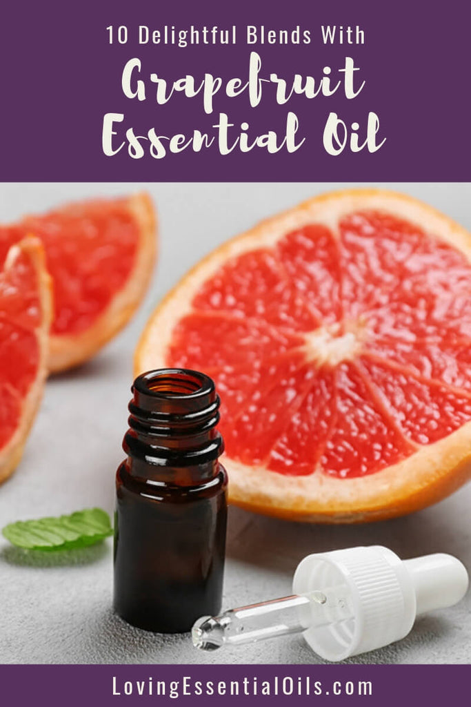 10 Delightful Grapefruit Essential Oil Blends For You - Diffuser & Inhaler Recipes by Loving Essential Oils