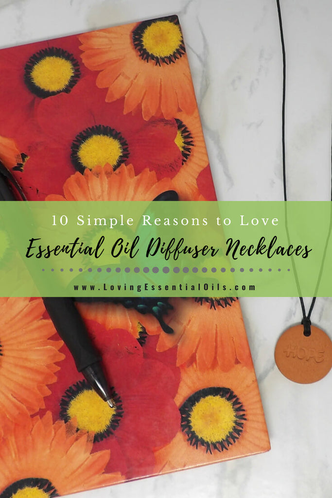 10 Simple Reasons to Love Essential Oil Diffuser Necklaces by Loving Essential Oils