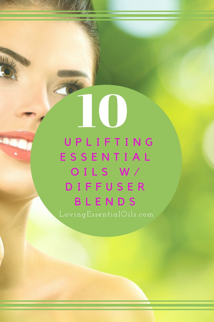 10 Uplifting Essential Oils With Diffuser Blends