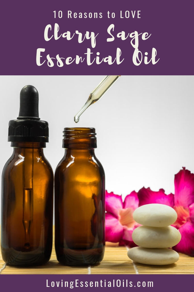 Clary Sage Essential Oil Uses, Benefits & Recipes - EO Spotlight | 10 Reasons to LOVE Clary Sage Oil