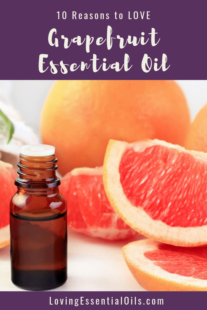 Grapefruit Essential Oil Uses, Benefits & Recipes EO Spotlight by Loving Essential Oils | 10 Reasons to Love Grapefruit Oil