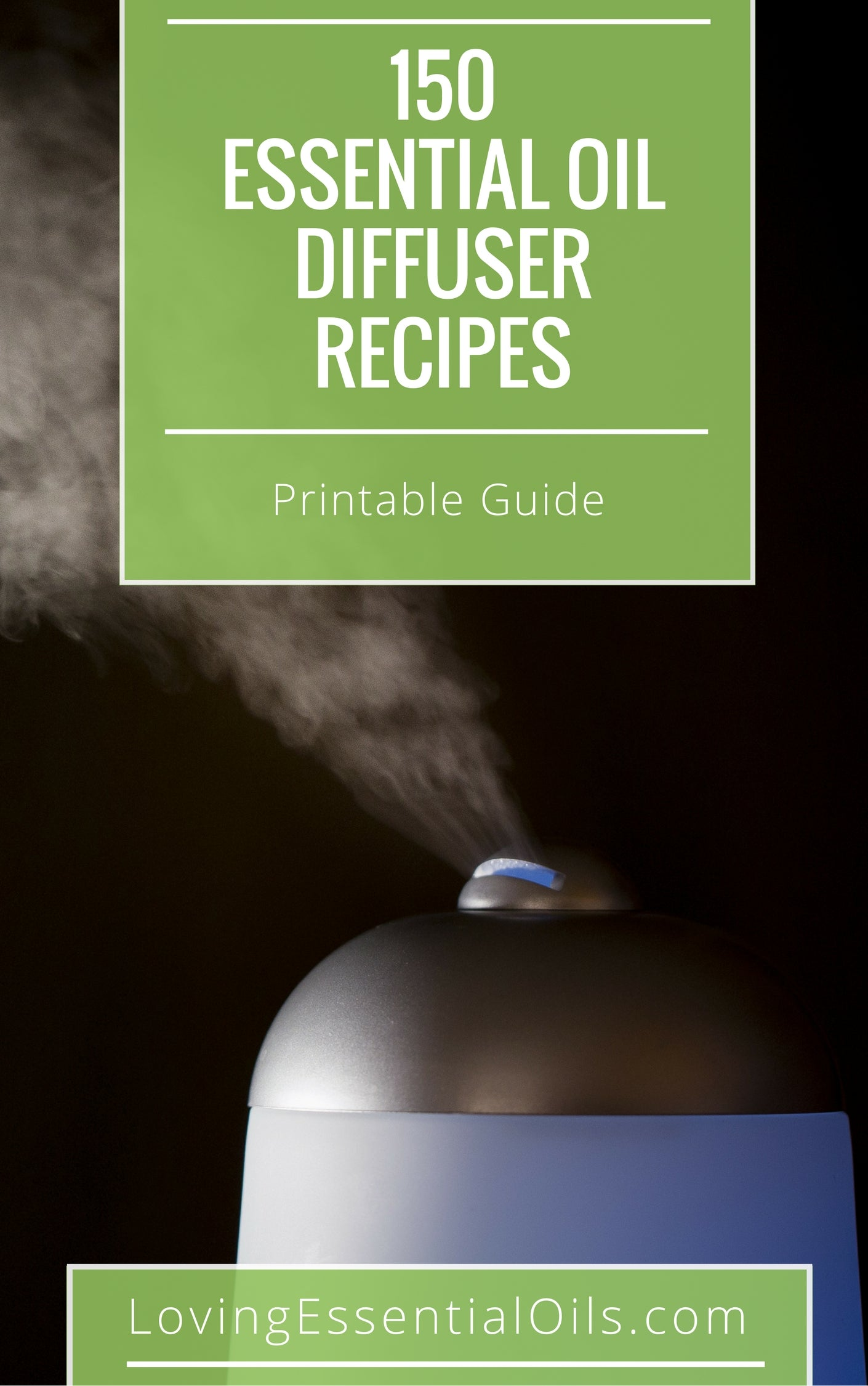 FREE GUIDE: 150 Essential Oil Diffuser Recipes You Will Love