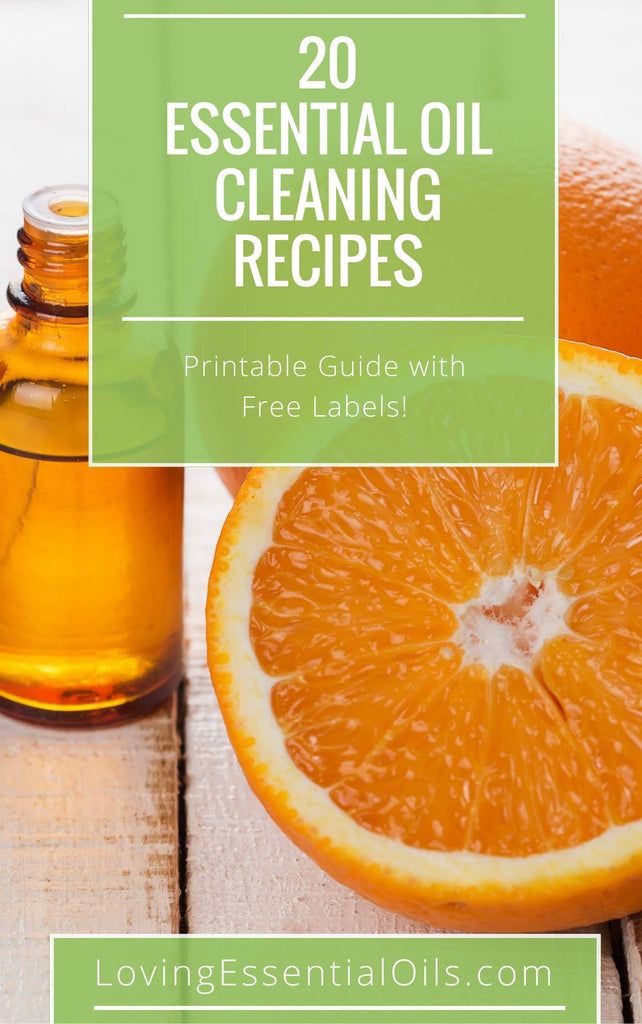 20 Essential Oil Cleaning Recipes - Free Printable Guide