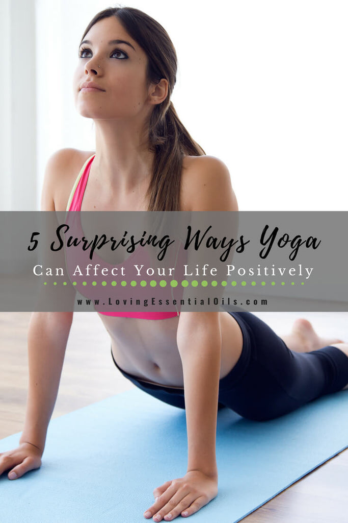 5 Surprising Ways Yoga Can Affect Your Life Positively