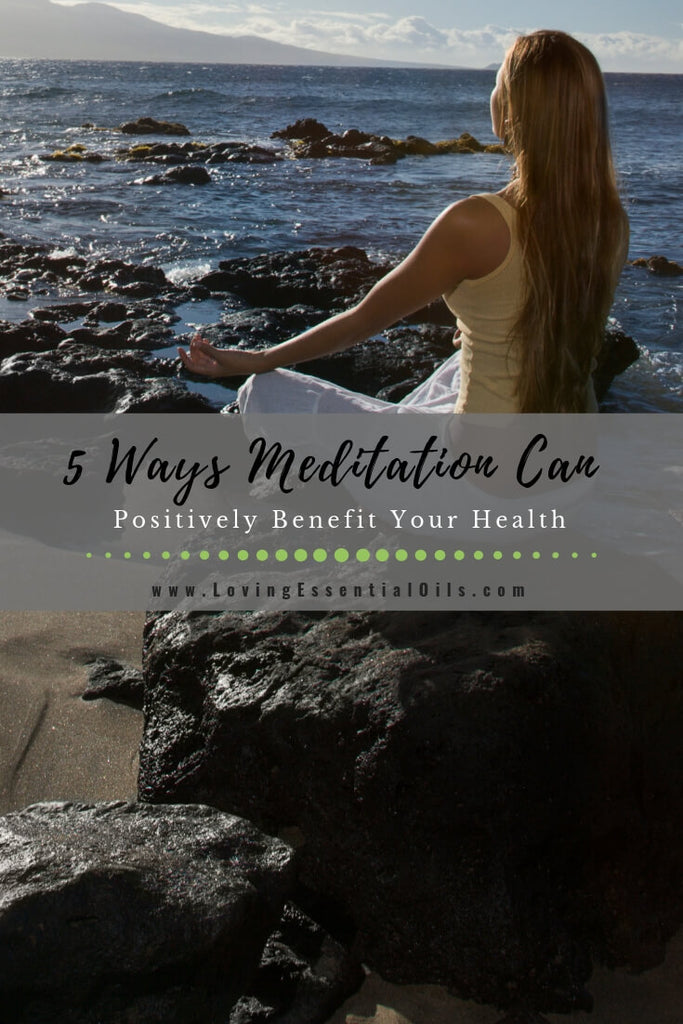 5 Ways Meditation Can Positively Benefit Your Health