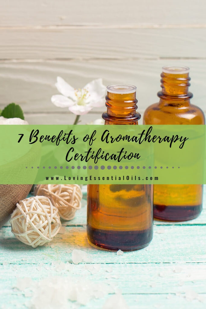7 Benefits of Aromatherapy Certification & How to Get Certified