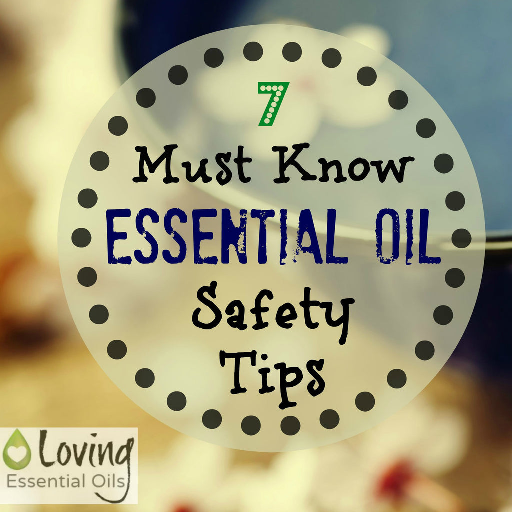 Must Know Essential Oil Safety Tips