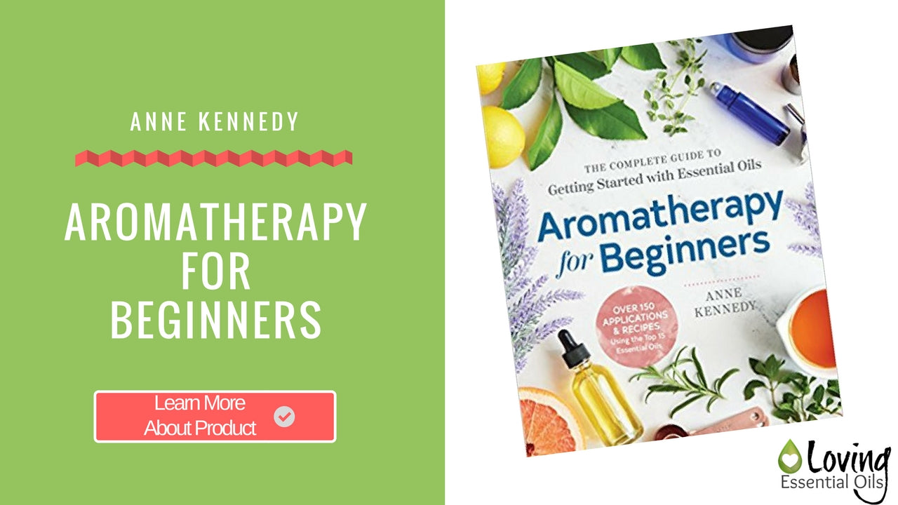 Aromatherapy For Beginners by Anne Kennedy