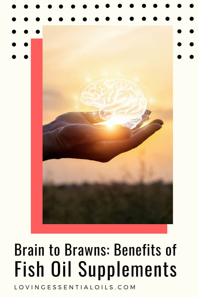 Brain to Brawns - Fish Oil Supplement Benefits for Health and Wellness