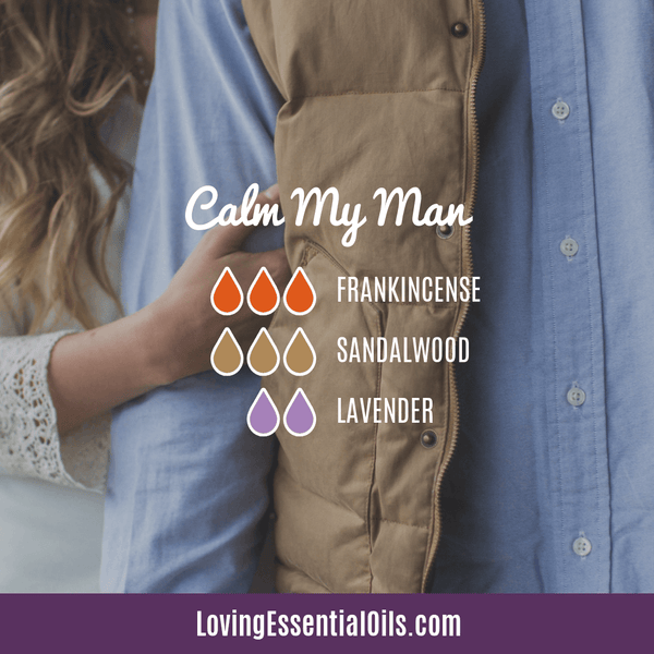 Calming Diffuser Blend for Men - Calm my man by Loving Essential Oils with frankincense, sandalwood, and lavender