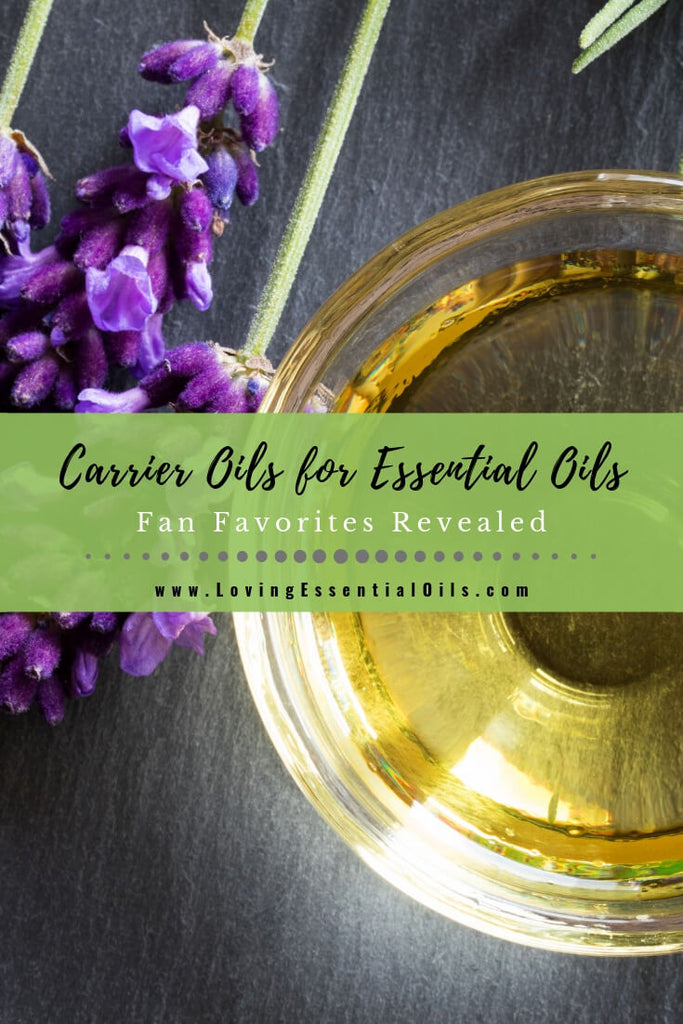 Carrier Oils for Essential Oils - Fan Favorites Revealed by Loving Essential Oils