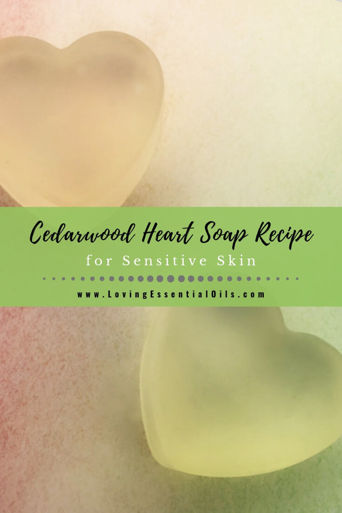 Cedarwood Heart Soap for Sensitive Skin Recipe by Loving Essential Oils