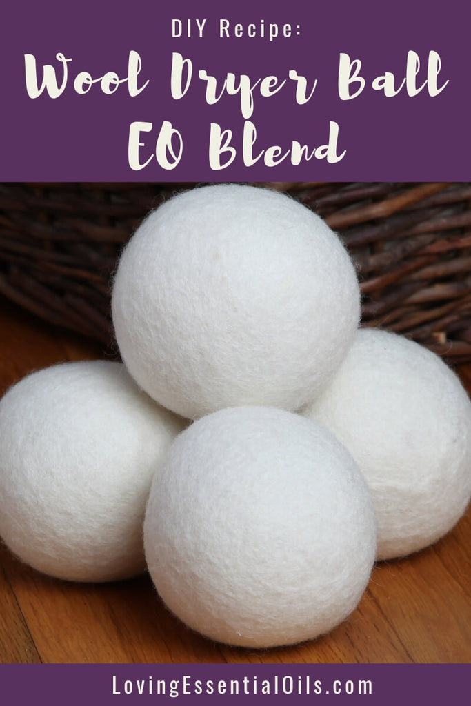 DIY Essential Oil Wool Dryer Ball Blend by Loving Essential Oils