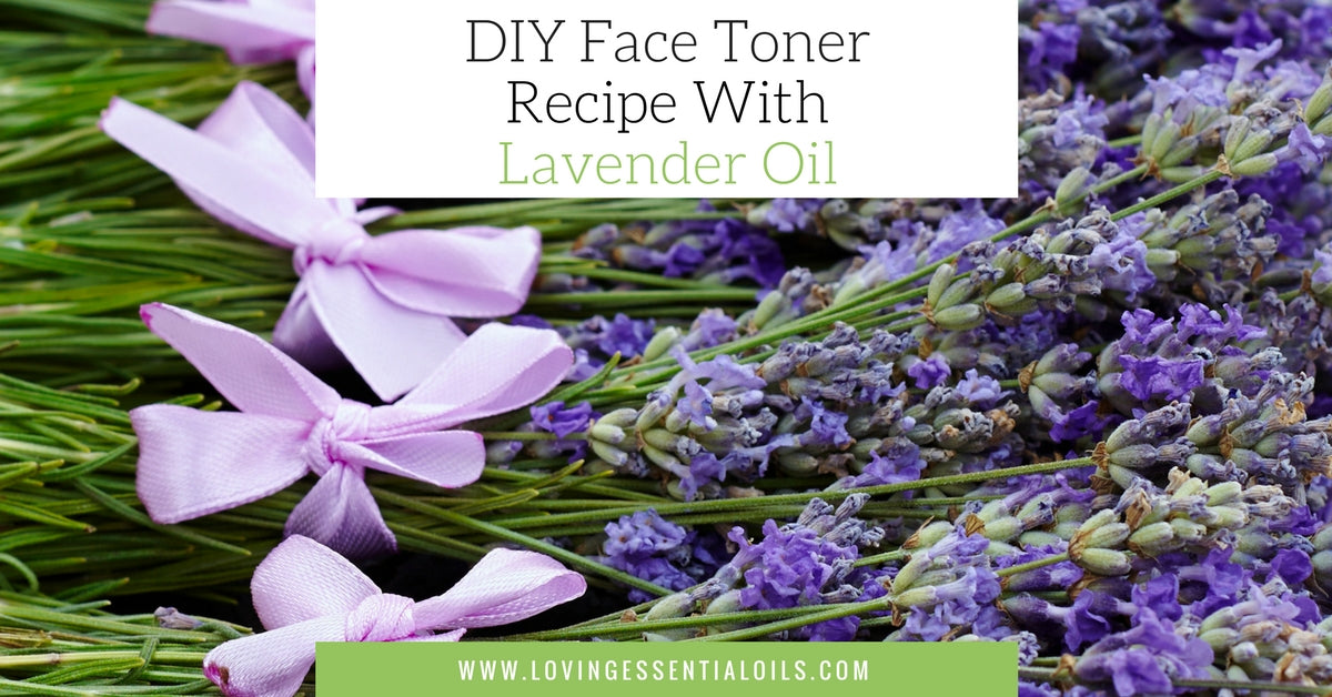 DIY Face Toner Recipe With Lavender Oil