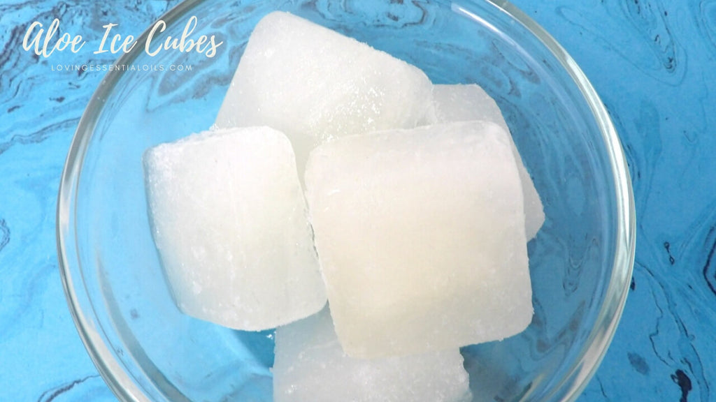 DIY Aloe Vera Ice Cubes Recipe by Loving Essential Oils
