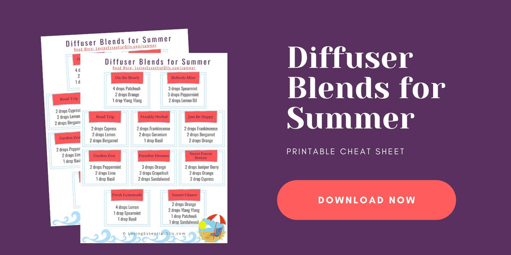 Diffuser Blends for Summer Printable PDF Cheat Sheet by Loving Essential Oils
